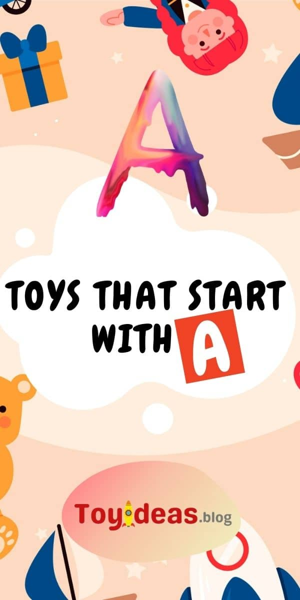 toys that start with letter a
