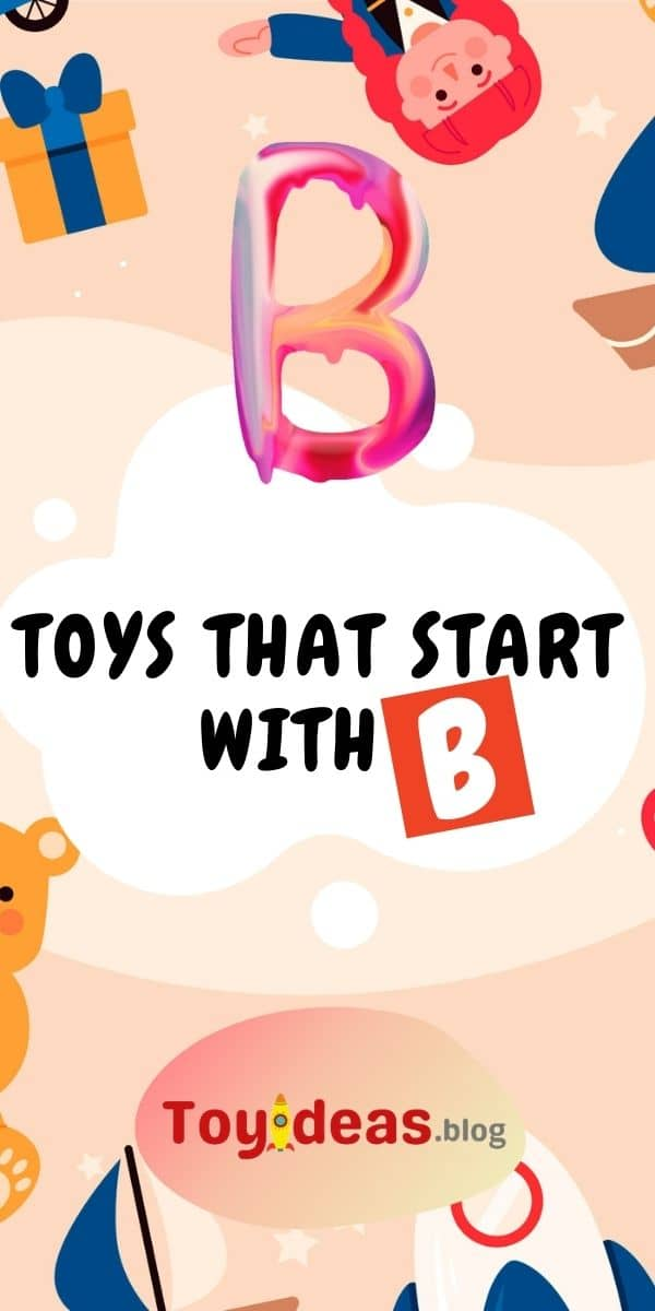 toys that start with letter b