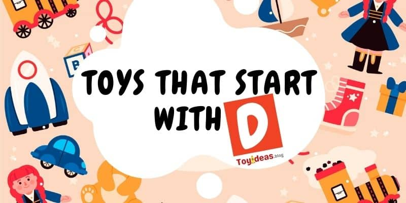 toys that start with letter d