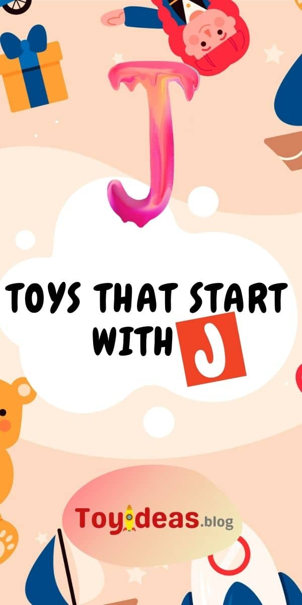 toys that start with letter j