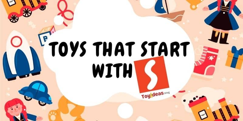 toys that start with letter s