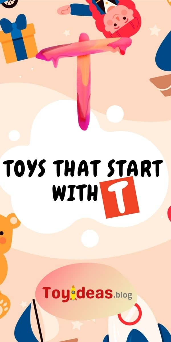 toys that start with letter t