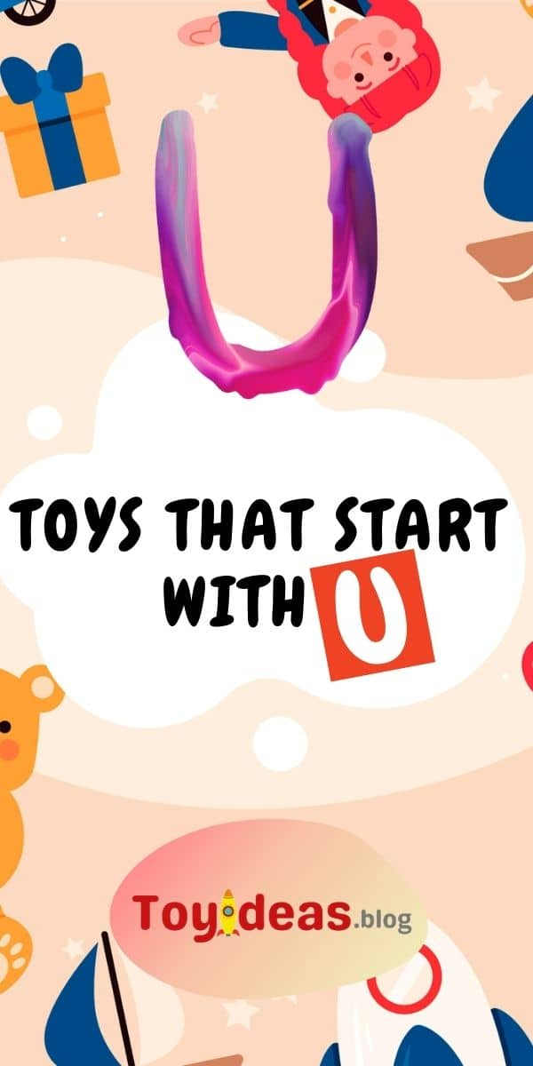 toys that start with letter u