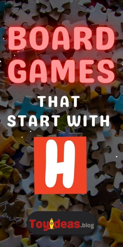 Board Games that start with h