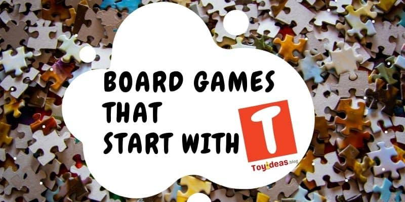 Board Games that start with letter t