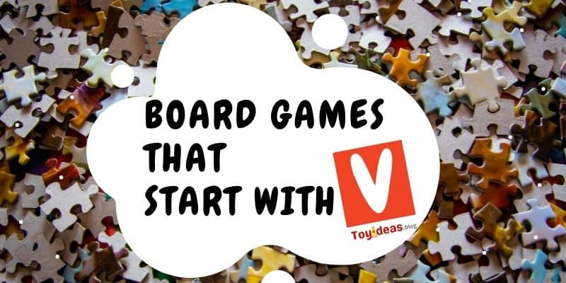Board Games that start with letter v