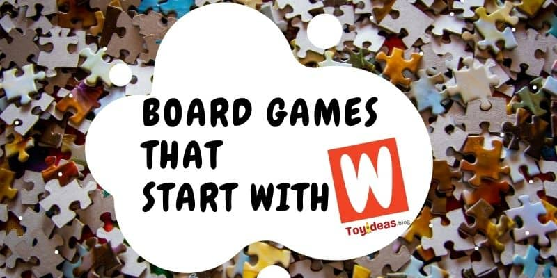 Board Games that start with letter w