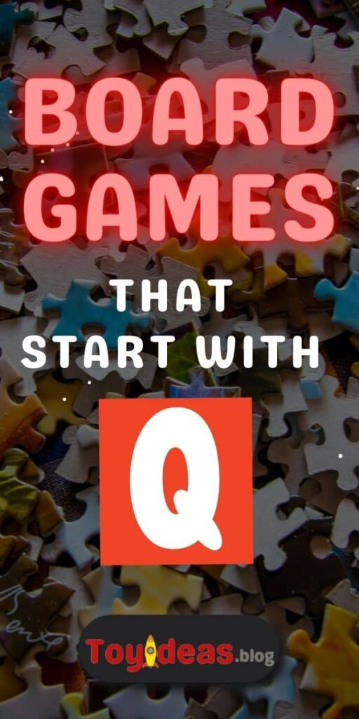 Board Games that start with q