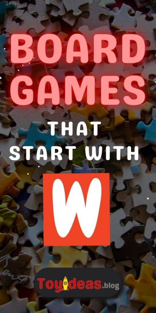 Board Games that start with w